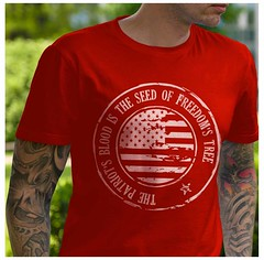 The Patriot's Blood is the Seed of Freedoms Tree. T-Shirt.