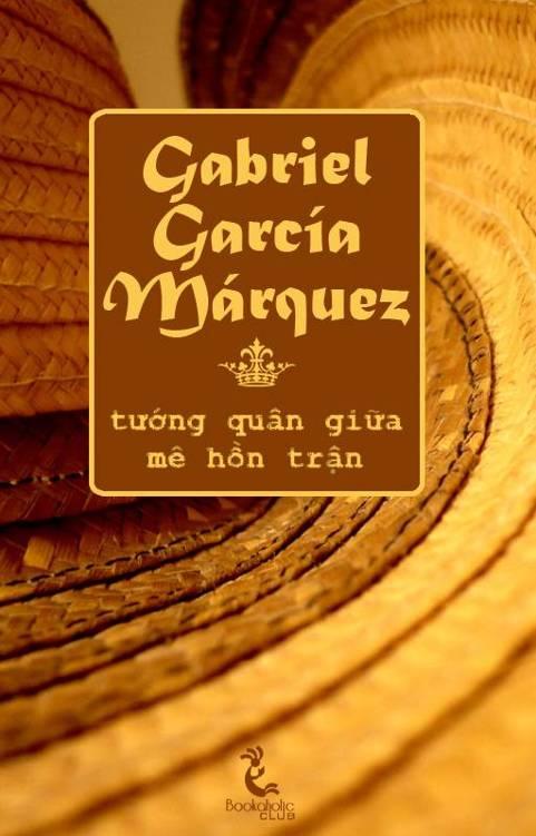Tướng Quân Giữa Mê Hồn Trận - Gabriel García Márquez
