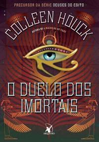 44-O Duelo dos Imortais - Deuses do Egito #0,5 - Colleen Houck