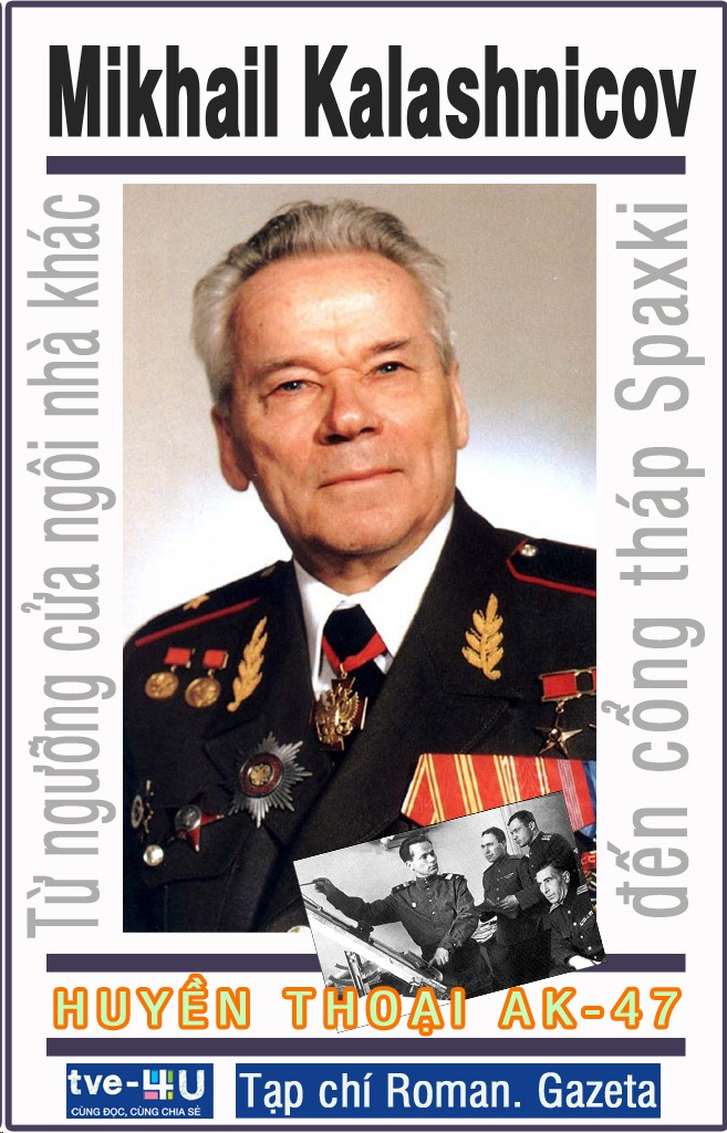 Huyền thoại AK 47 - Mikhain Kalasnhicop
