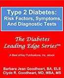 #healthyliving Type 2 Diabetes: Risk Factors, Symptoms, and Diagnostic Tests (The Diabetes Leading Edge Series)