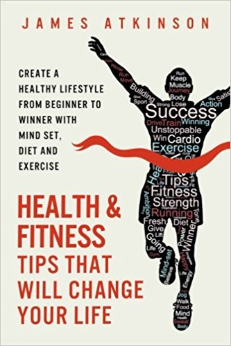 James Atkinson Health & Fitness Tips