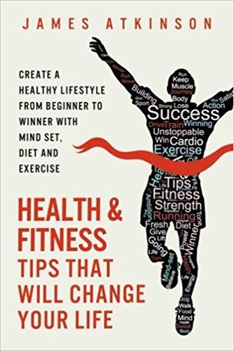 James Atkinson Health & Fitness Tips