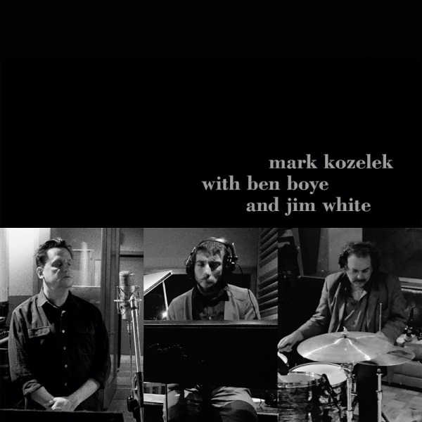 Mark Kozelek With Ben Boye And Jim White - Mark Kozelek With Ben Boye And Jim White