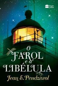 3-O Farol e a Libélula - Jean E. Pendziwol