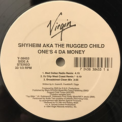 SHYHEIM AKA THE RUGGED CHILD:ONE'S 4 DA MONEY(LABEL SIDE-A)