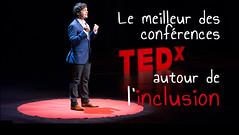 Les conférences TEDx sur l'Inclusion