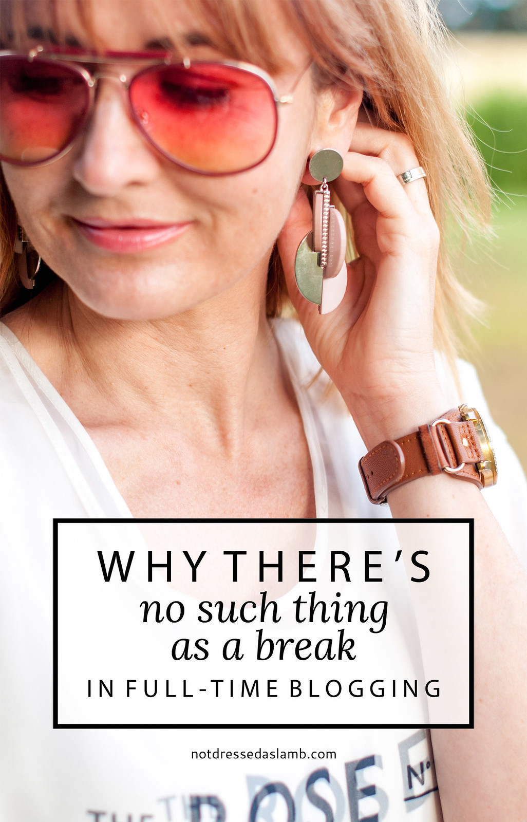 Why There's No Such Thing As a Break in Full-Time Blogging | Not Dressed As Lamb