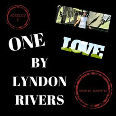 "Lyndon Rivers – ""One Love"" and ""Heart To Heart"" 