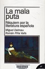 Miguel Dalmau y Román Piña Valls, La mala puta