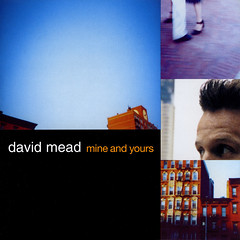 Mine And Yours - David Mead