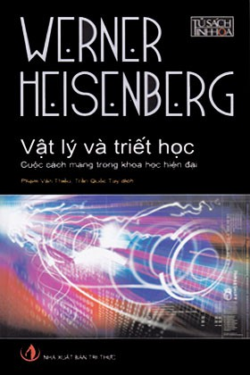 Vật Lý Và Triết Học - Cuộc Cách Mạng Trong Khoa Học Hiện Đại - Werner Heisenberg