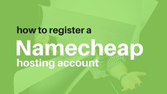 How to Register a Namecheap Hosting Account | Website Hosting Guides