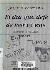 Jorge Riechmann, El día que dejé de leer El País
