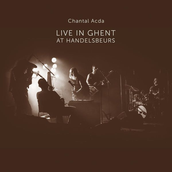 Chantal Acda - Live In Ghent At Handelsbeurs