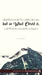 Charles Spurgeon - but in What Christ is