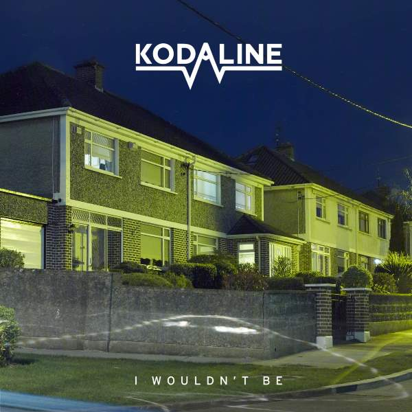 Kodaline - I Wouldn't Be