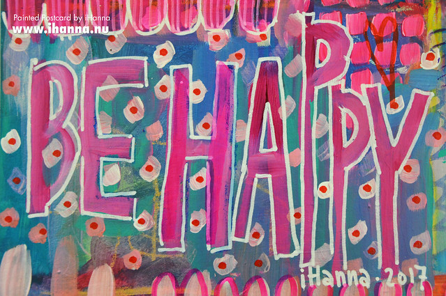 DIY Postcard | Be Happy (please try) (Photo and art by Hanna Andersson a.k.a. iHanna, Sweden) #mailart