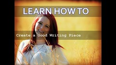 How to Create a Good Writing Piece