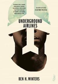 2-Undergroud Airlines - Ben H. Winters