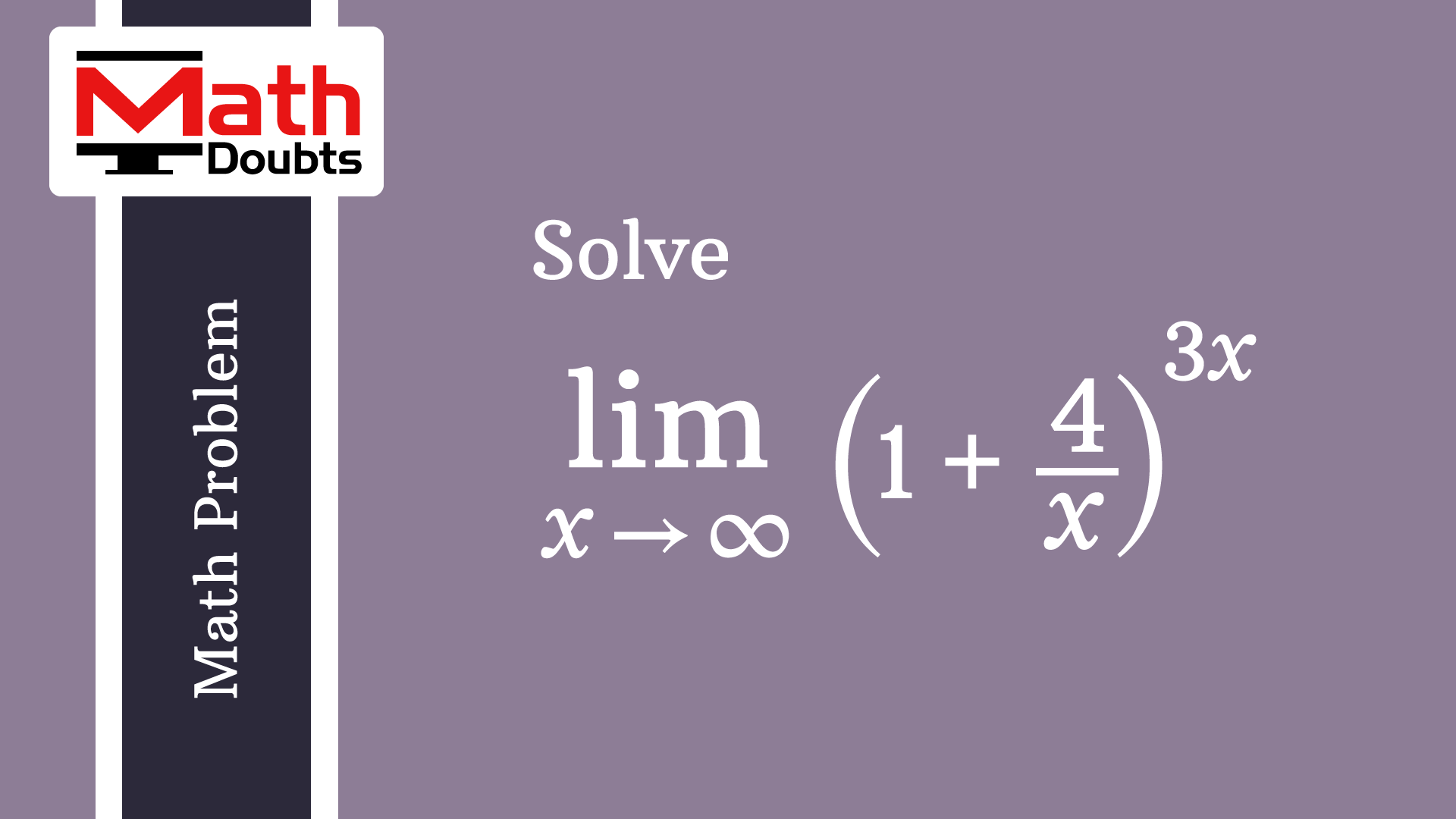 Evaluate 1 4 X 3x As Limit X Tends To Infinity