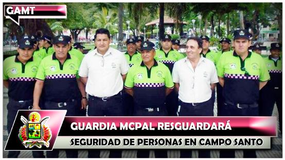 guardia-mcpal-resguardara-seguridad-de-personas-en-campo-santo