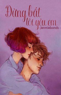 Đừng Bắt Tôi Yêu Em - Jenmieband