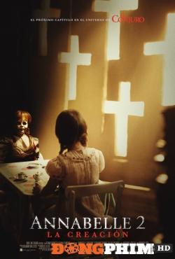 Búp Bê Ma ám 2: Tạo Vật Quỷ Dữ - Annabelle 2: Creation