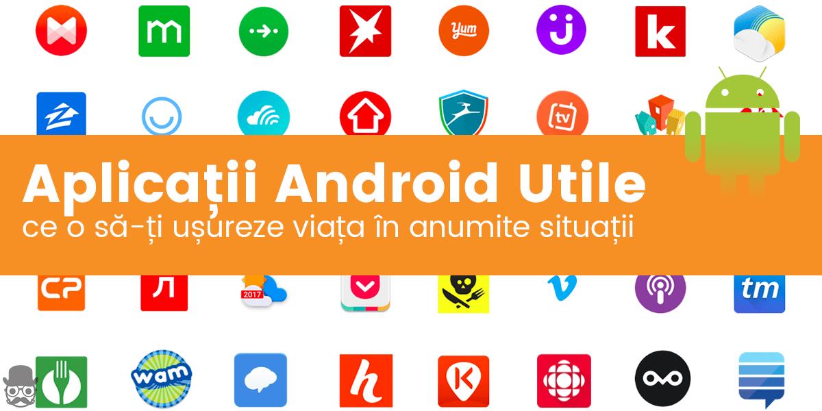 Aplicatii pentru Android utile