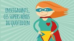 Les enseignants, ces supers héros du quotidien
