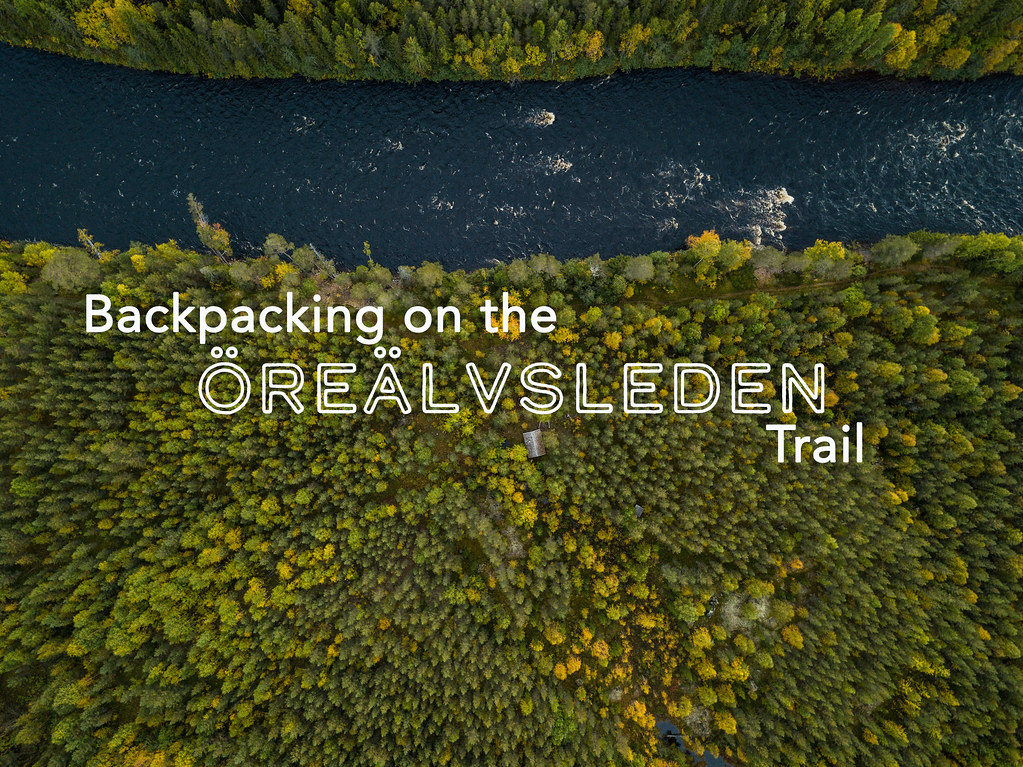 Backpacking the Öreälvsleden Trail