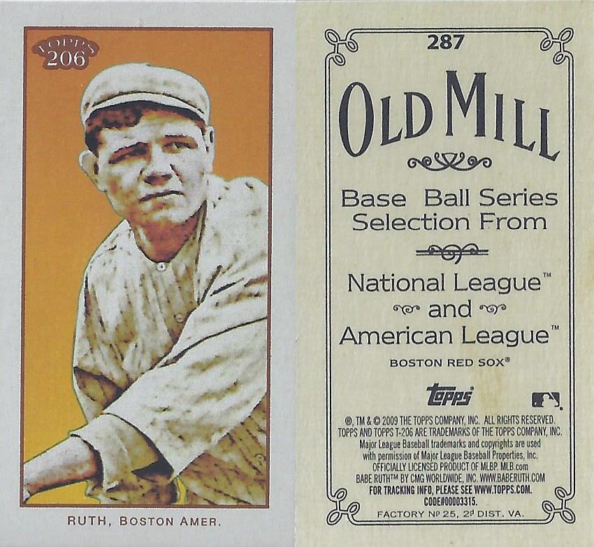 2009 Topps 206 / Old Mill Mini - BABE RUTH #287 (Outfield) (Baseball Hall of Fame 1936) (Boston Red Sox)
