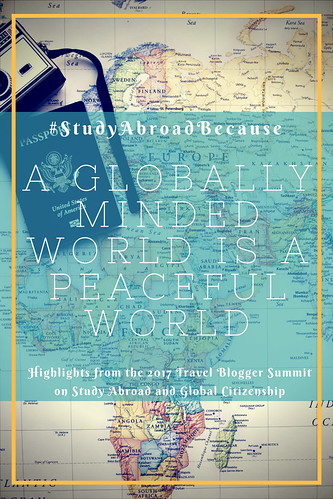 #StudyAbroadBecause A Globally Minded World is a Peaceful World. From the Travel Blogger Summit on Study Abroad and Global Citizenship