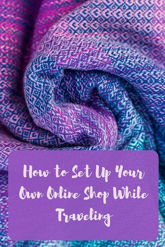 How to Set Up Your Own Online Shop While Traveling
