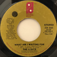 THE O'JAYS:WHAT AM I WAITING FOR(LABEL SIDE-A)