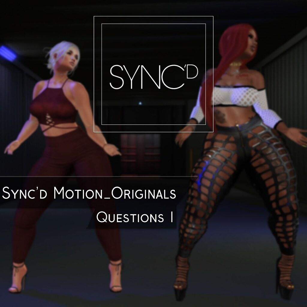 Sync'd Motion__Originals - Questions II