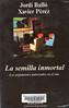 Jordi Ball� y Xavier P�rez, La semilla inmortal