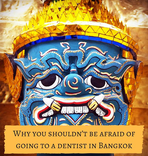 Why you shouldn't be afraid of going to a dentist in Bangkok