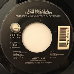 EDIE BRICKELL & NEW BOHEMIANS:WHAT I AM(LABEL SIDE-A)