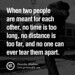 When two people are meant for each other, no time is too long, no dist...