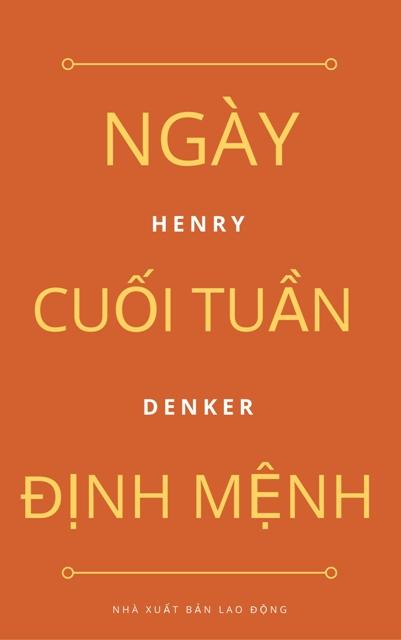 Ngày Cuối Tuần Định Mệnh - Henry Denker
