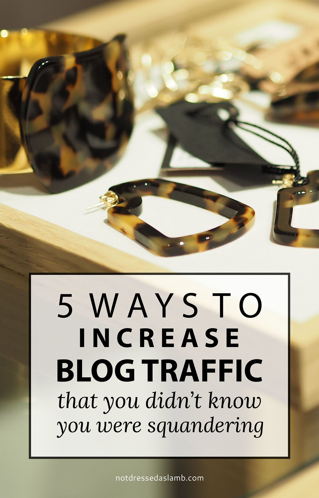 Blogging Tips | 5 Ways to Increase Blog Traffic That You Didn't Know You Were Squandering
