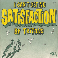 Tritons - I can't get no satisfaction/Drifter 45rpm