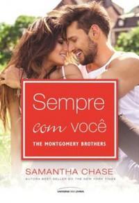 1-Sempre com Você - The Montgomery Brothers #3 - Samantha Chase