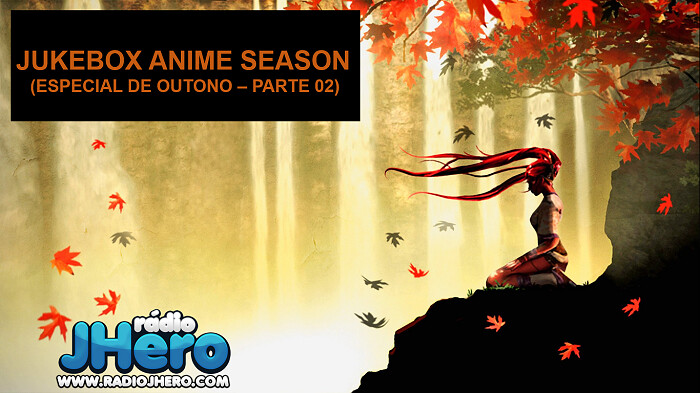 Jukebox Anime Season - Autumn 2017 (parte 02)