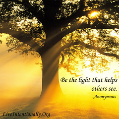 quote-liveintentionally-be-the-light-that-helps