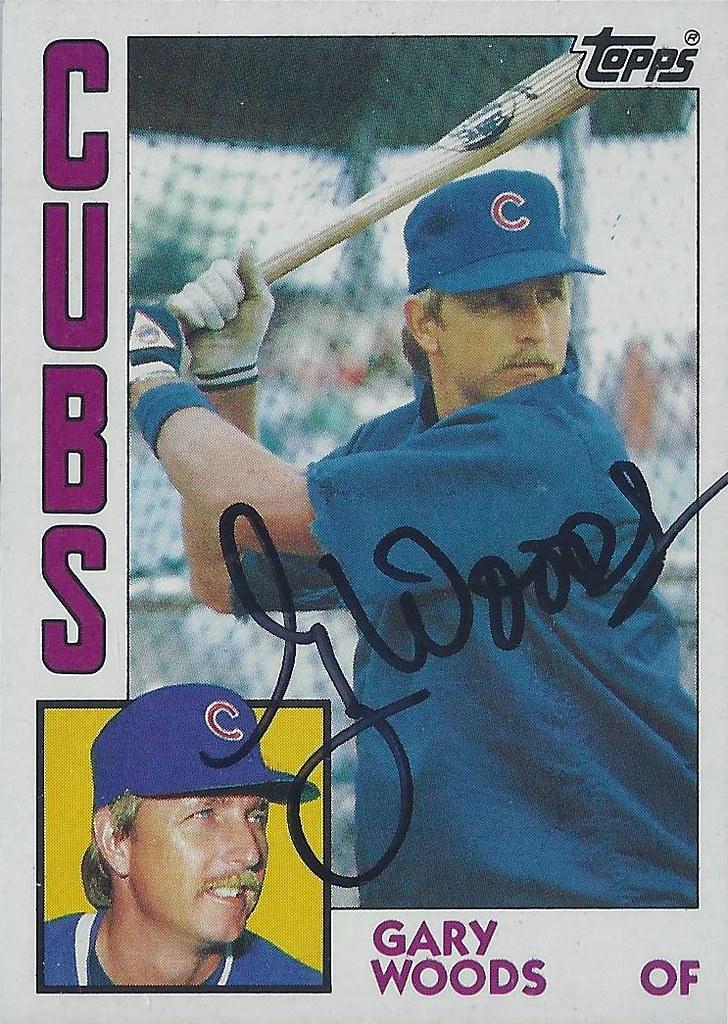 1984 Topps - Gary Woods #231 (Outfielder) (b. 20 Jul 1954 - d. 19 Feb 2015 at age 61) - Autographed Baseball Card (Chicago Cubs)