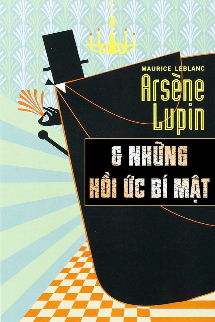 Arsene Lupin và Hồi Ức Bí Mật - Maurice Leblanc