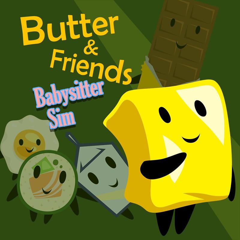 Butter & Friends: Babysitter Sim