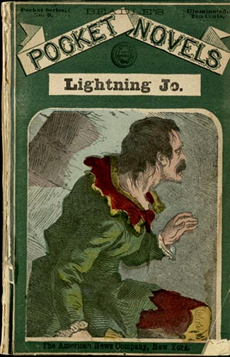 Ellis, Edward Sylvester. Lightning Jo: The Terror of the Santa Fe Trail. New York: Beadle and Adams, [1874]. Print.